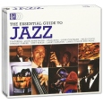 The Essential Guide To Jazz (3 CD) Серия: Essential Guide артикул 7978o.